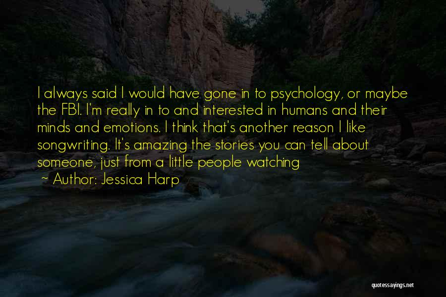 Thinking You Like Someone Quotes By Jessica Harp