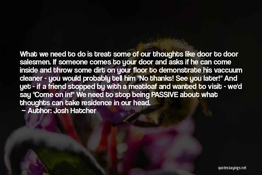 Thinking You Like Someone Quotes By Josh Hatcher