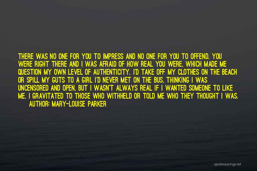 Thinking You Like Someone Quotes By Mary-Louise Parker