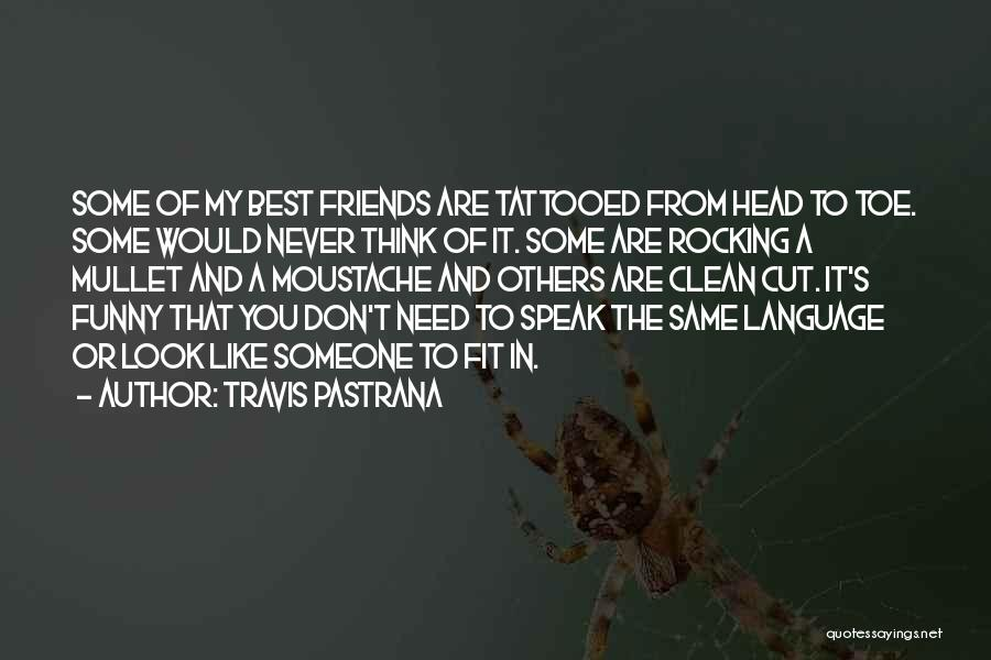 Thinking You Like Someone Quotes By Travis Pastrana