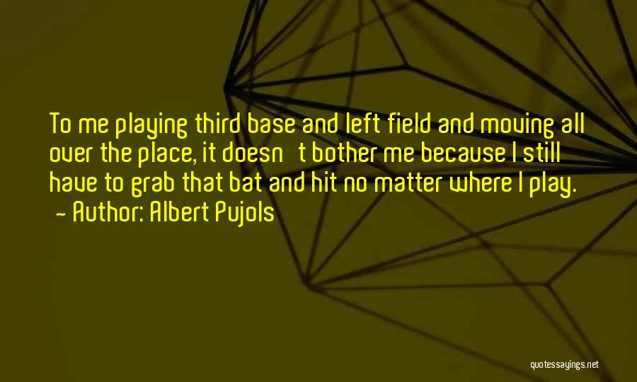 Third Base Quotes By Albert Pujols