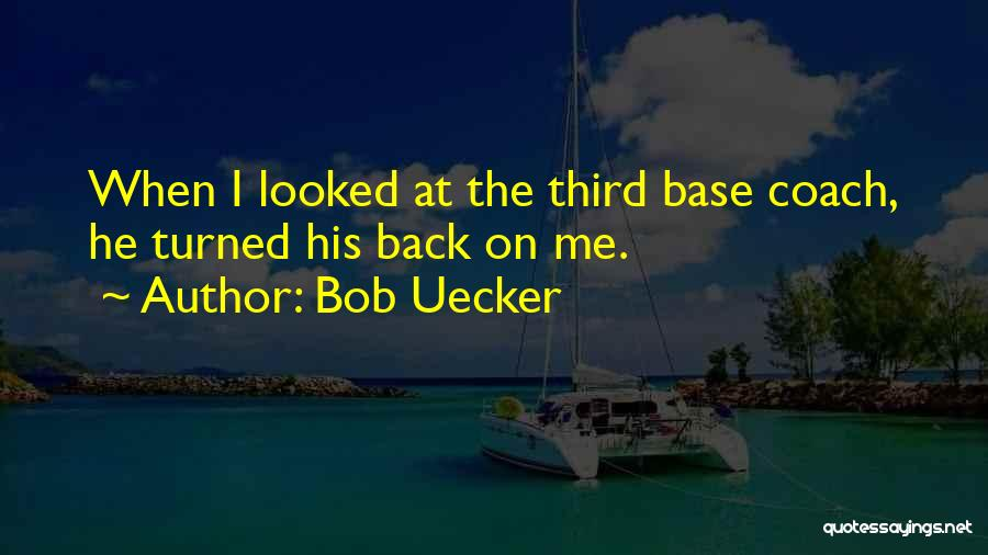Third Base Quotes By Bob Uecker