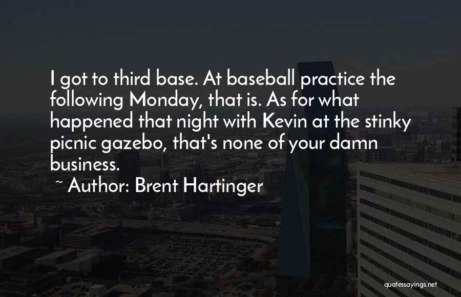 Third Base Quotes By Brent Hartinger