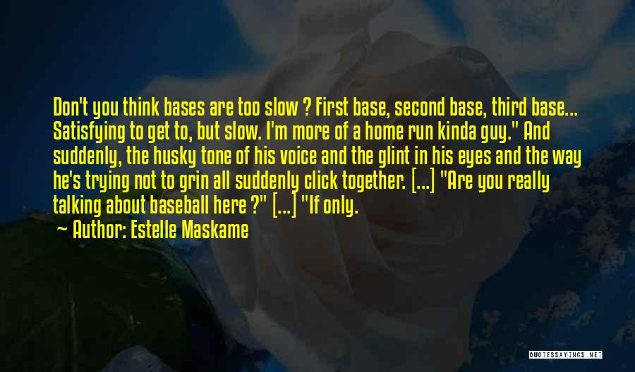 Third Base Quotes By Estelle Maskame