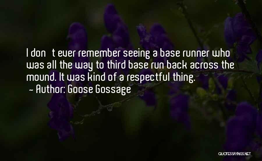 Third Base Quotes By Goose Gossage