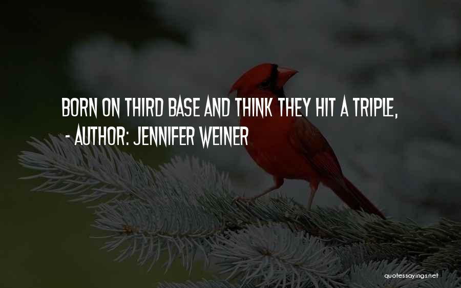 Third Base Quotes By Jennifer Weiner