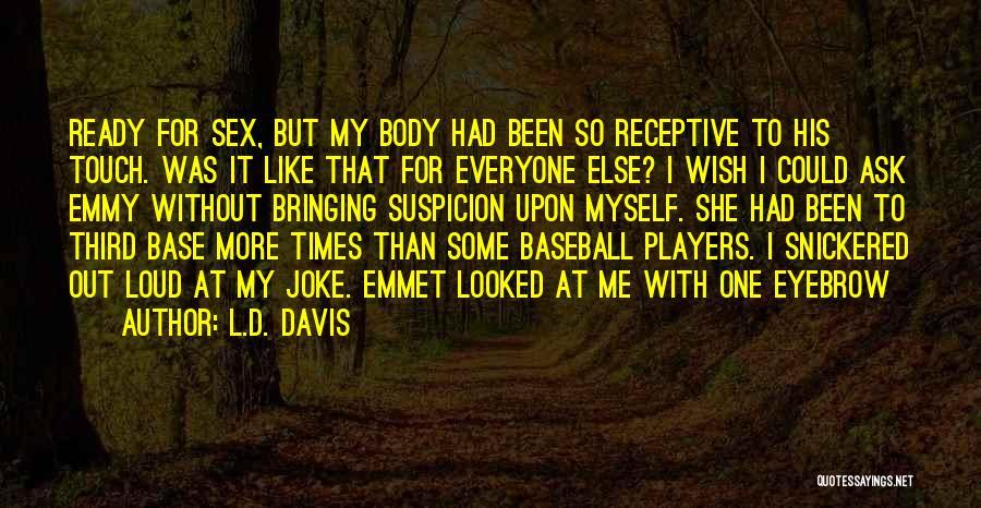 Third Base Quotes By L.D. Davis