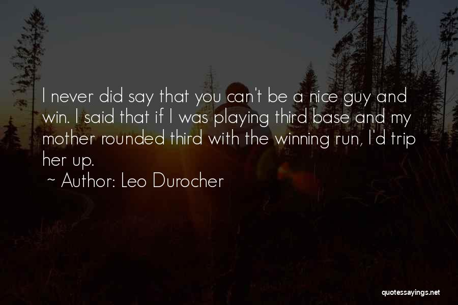 Third Base Quotes By Leo Durocher