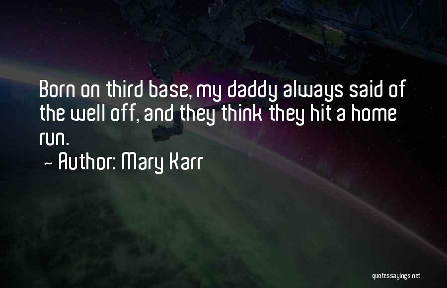 Third Base Quotes By Mary Karr