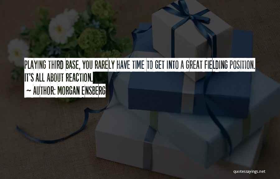 Third Base Quotes By Morgan Ensberg