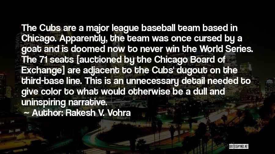 Third Base Quotes By Rakesh V. Vohra