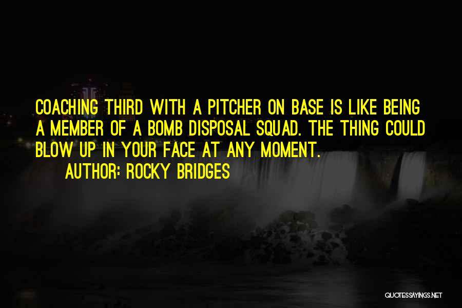 Third Base Quotes By Rocky Bridges
