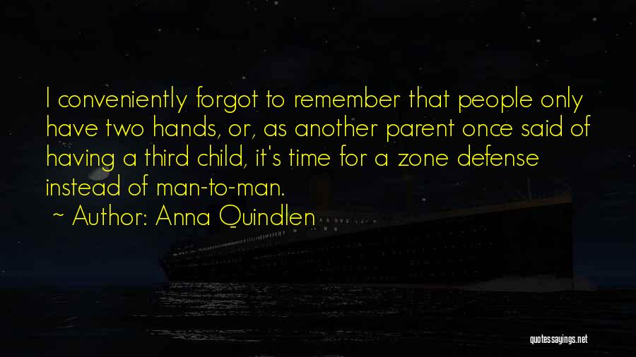 Third Child Quotes By Anna Quindlen