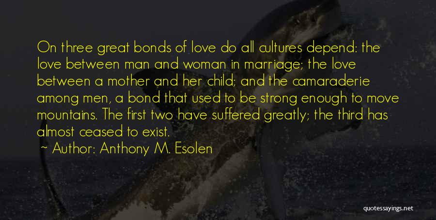 Third Child Quotes By Anthony M. Esolen