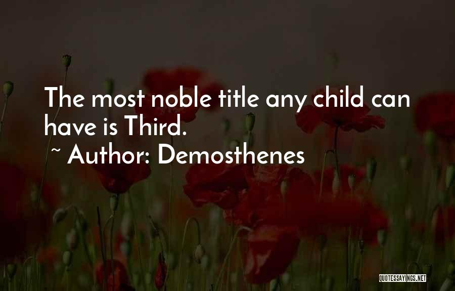 Third Child Quotes By Demosthenes
