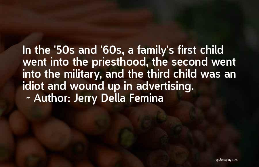Third Child Quotes By Jerry Della Femina