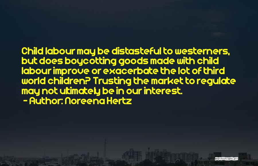 Third Child Quotes By Noreena Hertz