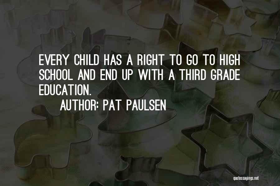 Third Child Quotes By Pat Paulsen