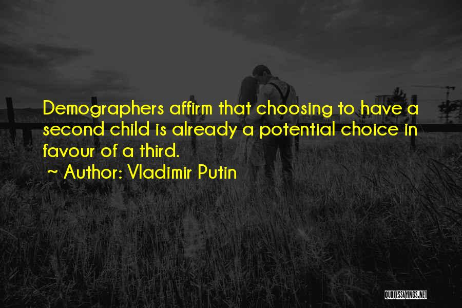 Third Child Quotes By Vladimir Putin