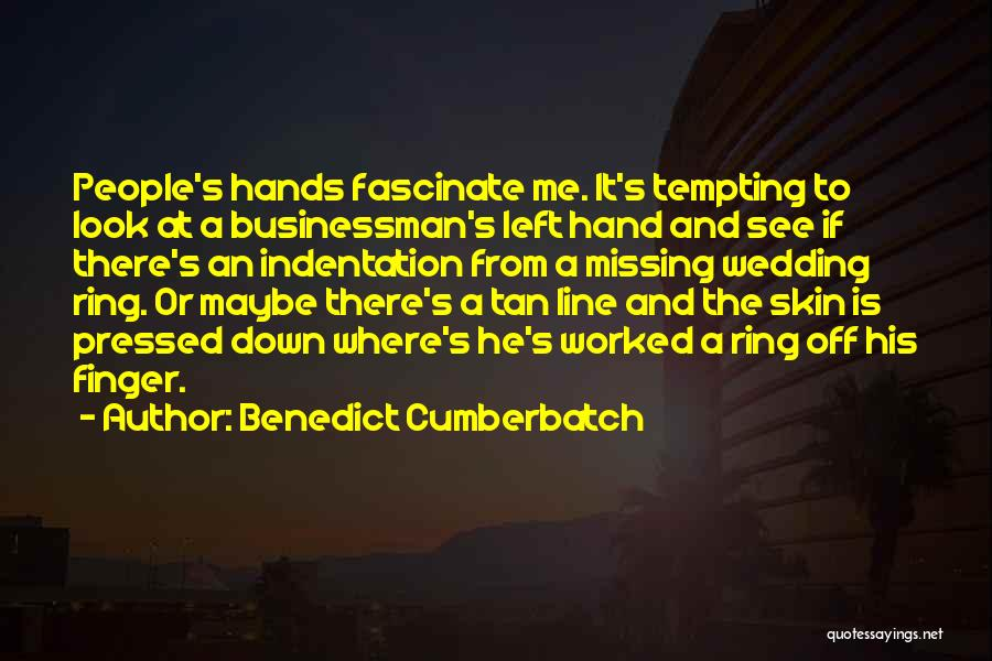 Third Finger Left Hand Quotes By Benedict Cumberbatch
