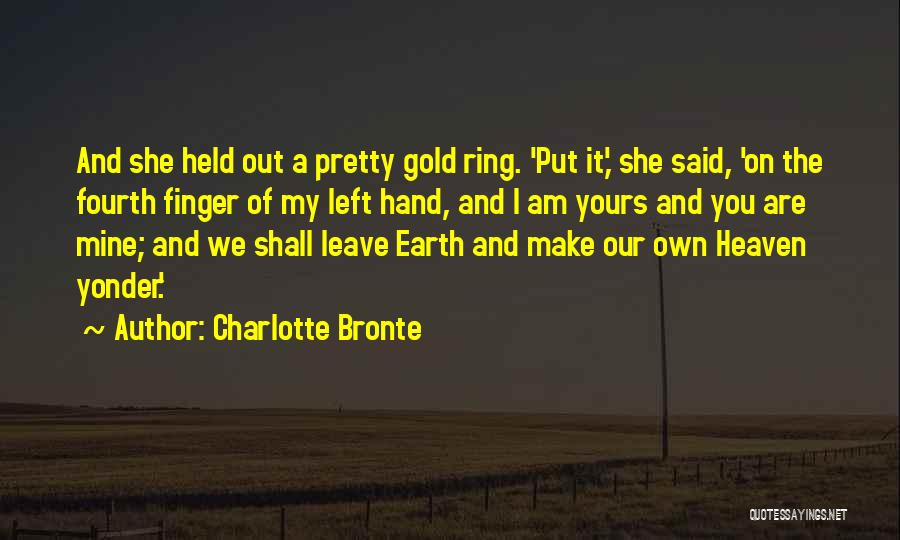 Third Finger Left Hand Quotes By Charlotte Bronte