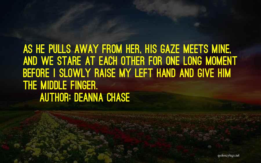 Third Finger Left Hand Quotes By Deanna Chase