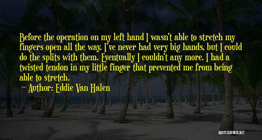 Third Finger Left Hand Quotes By Eddie Van Halen