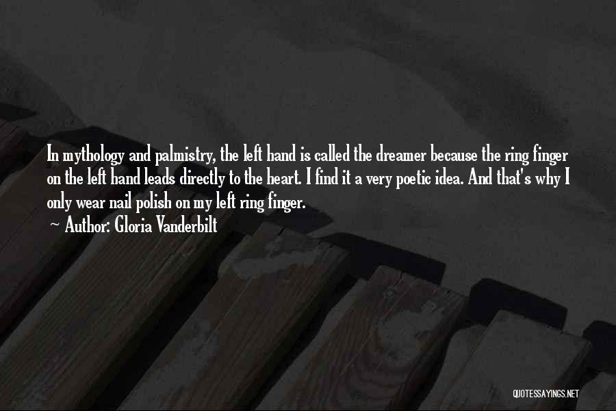 Third Finger Left Hand Quotes By Gloria Vanderbilt