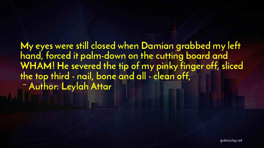 Third Finger Left Hand Quotes By Leylah Attar