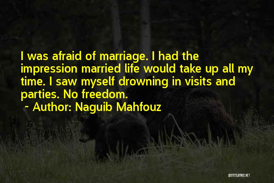 Third Party Marriage Quotes By Naguib Mahfouz