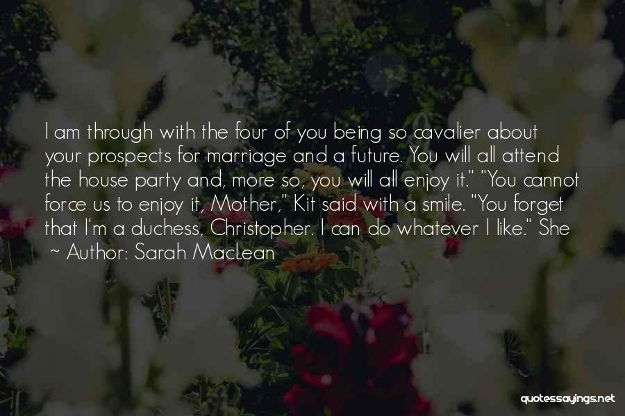 Third Party Marriage Quotes By Sarah MacLean