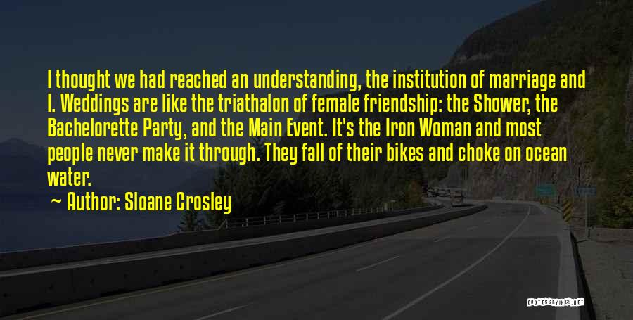 Third Party Marriage Quotes By Sloane Crosley