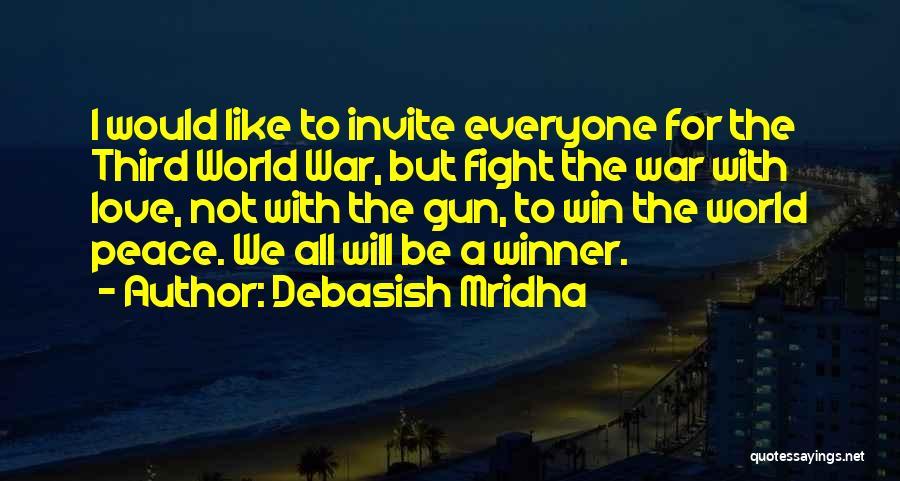 Third World War Quotes By Debasish Mridha