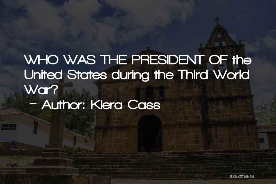 Third World War Quotes By Kiera Cass