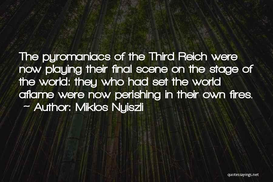 Third World War Quotes By Miklos Nyiszli