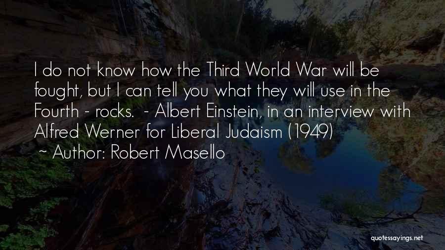 Third World War Quotes By Robert Masello