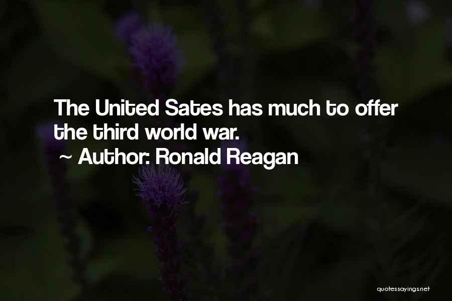 Third World War Quotes By Ronald Reagan