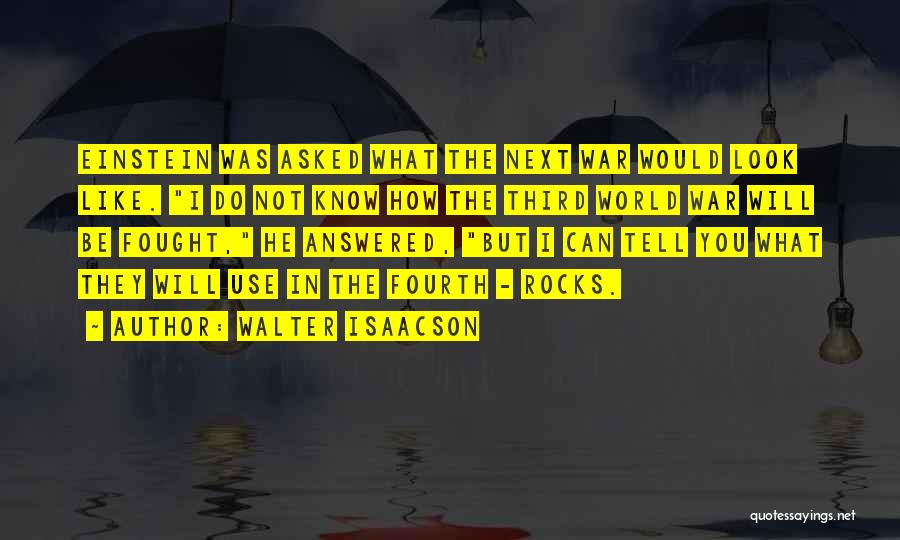 Third World War Quotes By Walter Isaacson