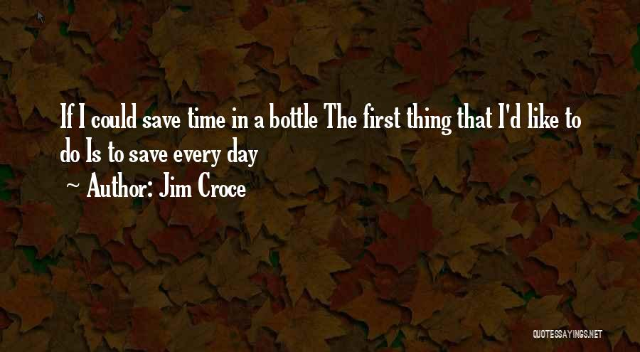 Thirty First Birthday Quotes By Jim Croce