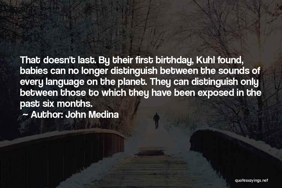 Thirty First Birthday Quotes By John Medina