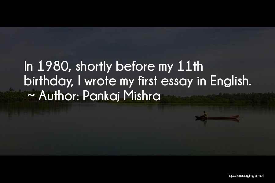 Thirty First Birthday Quotes By Pankaj Mishra