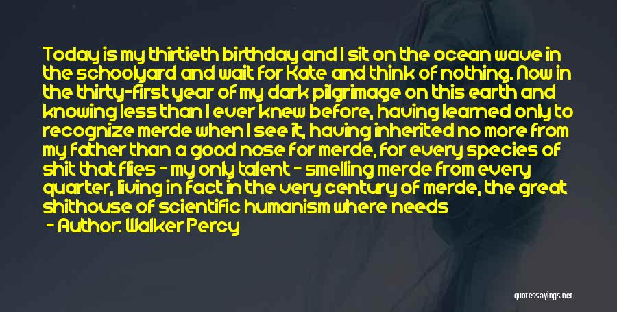 Thirty First Birthday Quotes By Walker Percy