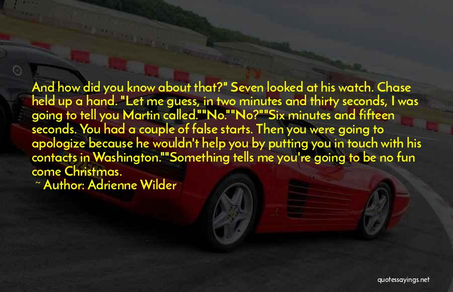 Thirty Minutes Quotes By Adrienne Wilder