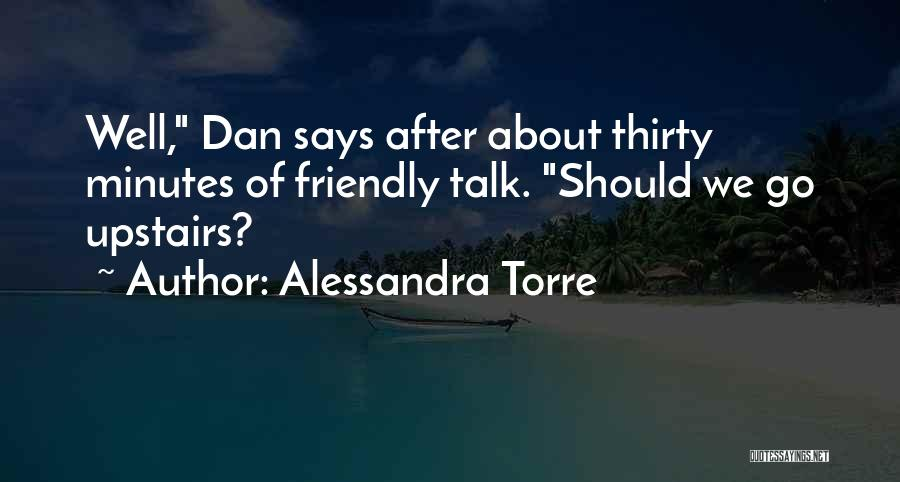 Thirty Minutes Quotes By Alessandra Torre