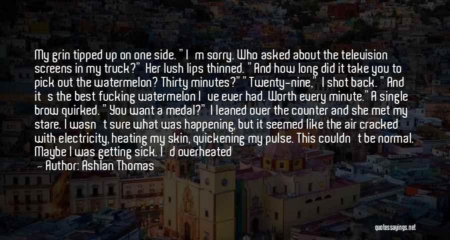 Thirty Minutes Quotes By Ashlan Thomas