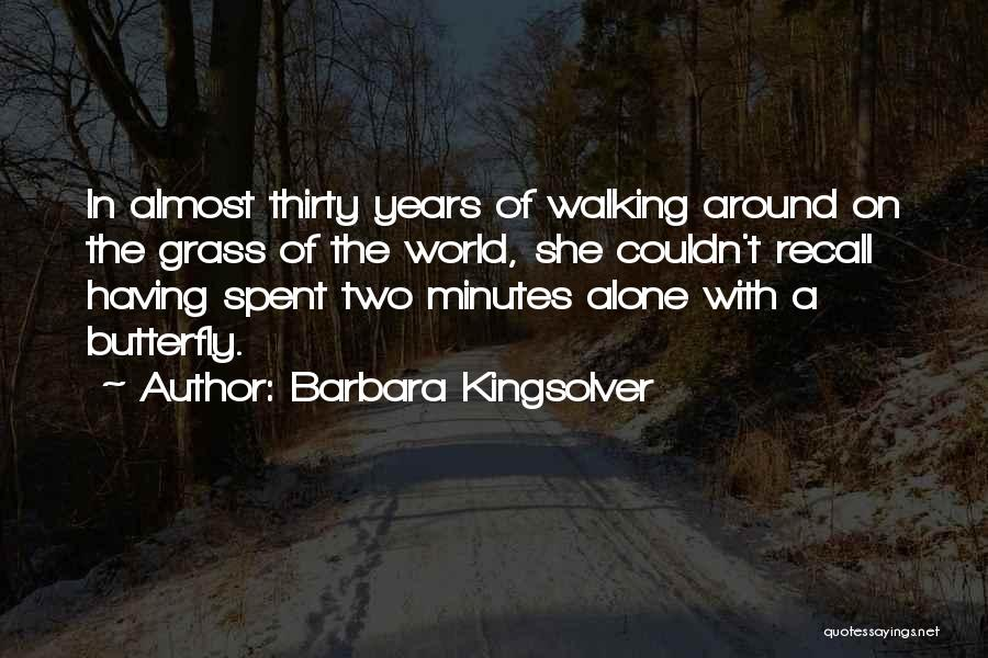 Thirty Minutes Quotes By Barbara Kingsolver