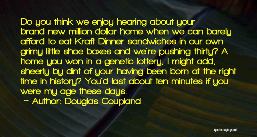Thirty Minutes Quotes By Douglas Coupland
