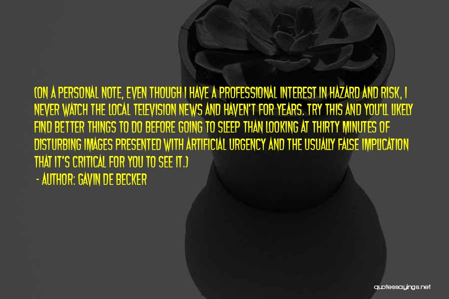 Thirty Minutes Quotes By Gavin De Becker