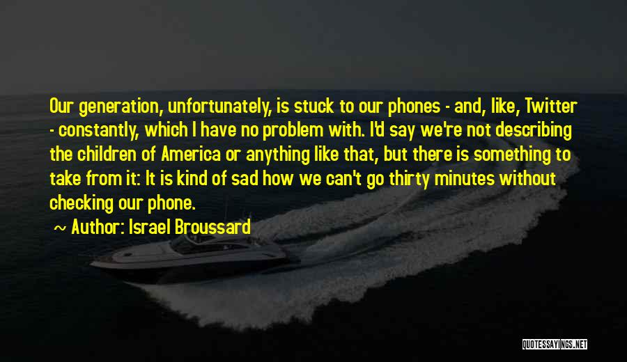 Thirty Minutes Quotes By Israel Broussard