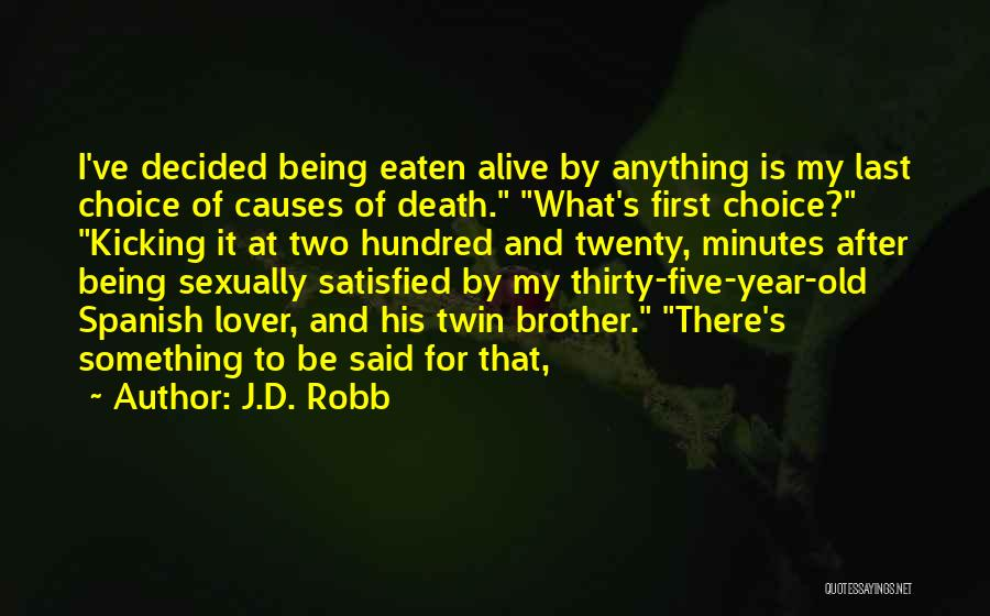 Thirty Minutes Quotes By J.D. Robb